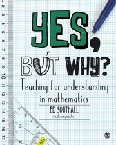 Omslag van 'Yes, but why? Teaching for understanding in mathematics'