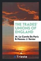 The Trades' Unions of England;