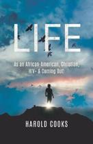 Life: As an African-American, Christian, HIV+, & Coming Out!