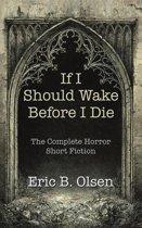 If I Should Wake Before I Die