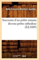 Souvenirs d'Un Pr tre Romain Devenu Pr tre Orthodoxe ( d.1889)