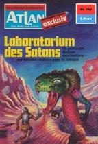 Atlan 140: Laboratorium des Satans