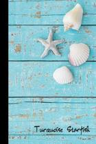 Turquoise Starfish: small lined Starfish Notebook / Travel Journal to write in (6'' x 9'') 120 pages