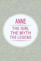 Anne the Girl the Myth the Legend