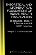 Theoretical and Mathematical Foundations of Human Health Risk Analysis