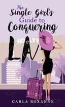 The Single Girl's Guide to Conquering La