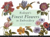 Redoute's Finest Flowers in Embroidery