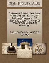 Culberson P. Dent, Petitioner, V. the Chesapeake & Ohio Railroad Company. U.S. Supreme Court Transcript of Record with Supporting Pleadings