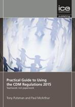 Practical Guide to Using the CDM Regulations 2015