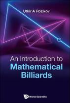Introduction To Mathematical Billiards, An