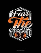 Fear the Percussion