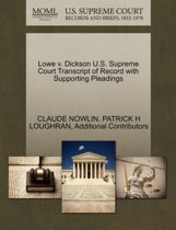 Lowe V. Dickson U.S. Supreme Court Transcript of Record with Supporting Pleadings