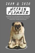 2019 & 2020 Weekly Planner What's That? You've Got Appointments? This Yoga Pug Says