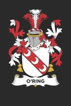 O'Ring: O'Ring Coat of Arms and Family Crest Notebook Journal (6 x 9 - 100 pages)