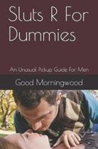 Sluts R for Dummies