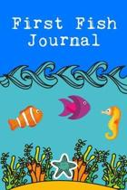 First Fish Journal