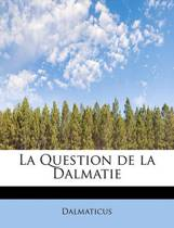 La Question de La Dalmatie