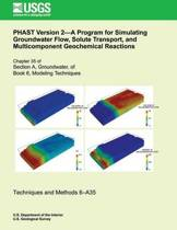 Phast Version 2?a Program for Simulating Groundwater Flow, Solute Transport, and Multicomponent Geochemical Reactions
