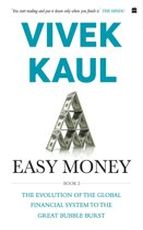 Easy Money: Evolution of the Global Financial system to the Great BubbleBurst