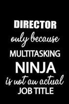 Director Only Because Multitasking Ninja Is Not an Actual Job Title