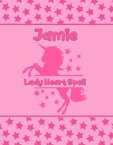 Jamie Lady Heart Spell: Personalized Draw & Write Book with Her Unicorn Name - Word/Vocabulary List Included for Story Writing