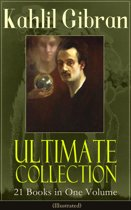 Kahlil Gibran Ultimate Collection - 21 Books in One Volume (Illustrated)