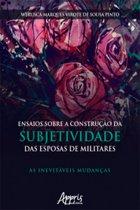 Ensaios Sobre a Construção da Subjetividade das Esposas de Militares: As Inevitáveis Mudanças