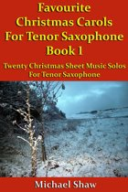 Favourite Christmas Carols For Tenor Saxophone Book 1