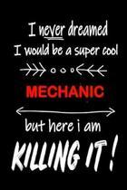 I Never Dreamed I Would Be a Super Cool Mechanic But Here I Am Killing It!
