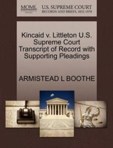 Kincaid V. Littleton U.S. Supreme Court Transcript of Record with Supporting Pleadings