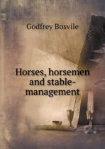 Horses, Horsemen and Stable-Management