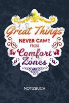 Great Things Never Came From Comfort Zones: angehender Million�r Notizbuch A5 Kariert - Entrepreneur Heft - Business Notizheft 120 Seiten KARO - reich