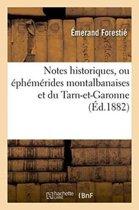 Notes Historiques, Ou �ph�m�rides Montalbanaises Et Du Tarn-Et-Garonne