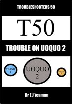Trouble on Uoquo 2 (Troubleshooters 50)