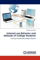 Internet Use Behavior and Attitude of College Students