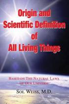 Origin and Scientific Definition of All Living Things