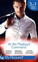 At The Playboy's Command: Millionaire Playboy, Maverick Heiress (The Millionaire's Club, Book 4) / Temptation (The Millionaire's Club, Book 5) / In Bed with the Opposition (The Millionaire's Club, Book 6) (Mills & Boon By Request)