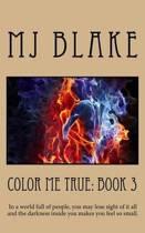 Color Me True