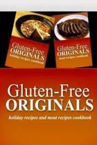 Gluten-Free Originals - Holiday Recipes and Meat Recipes Cookbook