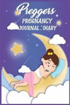 Preggers Pregnancy Journal: Diary: Personal notebook keepsake for your pregnancy