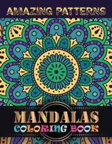 Amazing Patterns Mandalas Coloring Book: Adult Coloring Book Mandala Patterns Images Stress Management Coloring Book For Relaxation, Meditation, Happi