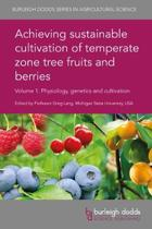 Achieving sustainable cultivation of temperate zone tree fruits and berries