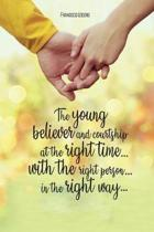 The young believer and courtship... at the right time... with the right person... in the right way