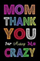 Mom, Thank You for Making Me Crazy