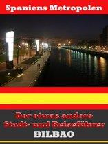 Bilbao - Der etwas andere Stadt- und Reiseführer - Mit Reise - Wörterbuch Deutsch-Spanisch