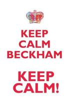 Keep Calm Beckham! Affirmations Workbook Positive Affirmations Workbook Includes