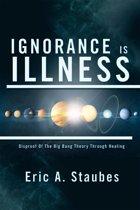 Ignorance Is Illness