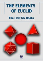 The Elements of Euclid - The First Six Books (Illustrated Edition)