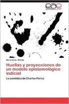 Huellas y Proyecciones de Un Modelo Epistemologico Indicial