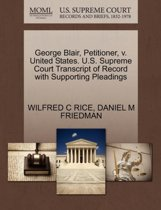 George Blair, Petitioner, V. United States. U.S. Supreme Court Transcript of Record with Supporting Pleadings